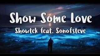 Showtek feat. sonofsteve - Show Some Love (Lyrics)