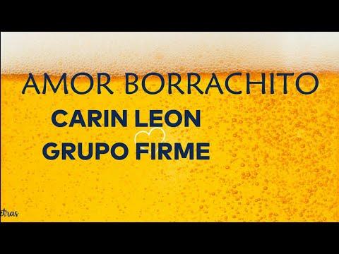 Amor Borrachito – Carin Leon Ft Grupo Firme (Letra)Lyrics
