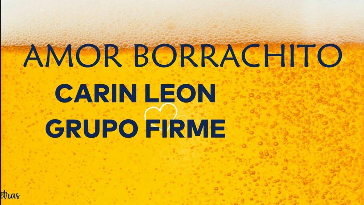 Amor De Borrachito - Carin Leon Ft Grupo Firme (Letra)Lyrics