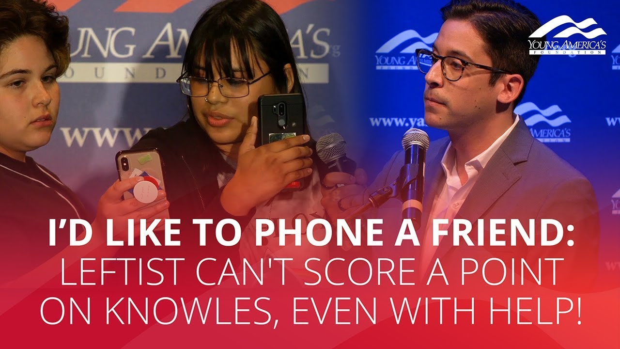 YAFTV I'D LIKE TO PHONE A FRIEND: Leftist can't score a point on Knowles, even with help!