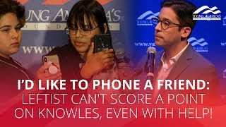 I'D LIKE TO PHONE A FRIEND: Leftist can't score a point on Knowles, even with help!