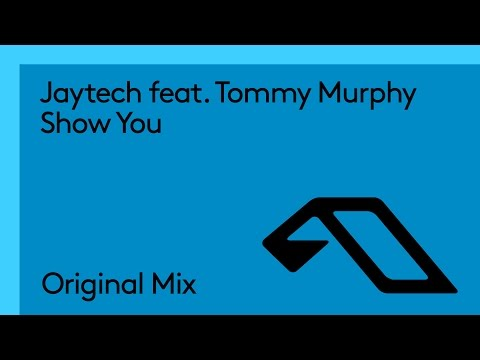 Jaytech - Show You feat. Tommy Murphy