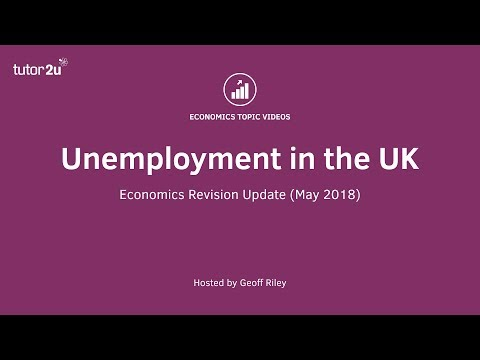 Unemployment in the UK (Economics Revision Update May 2018)