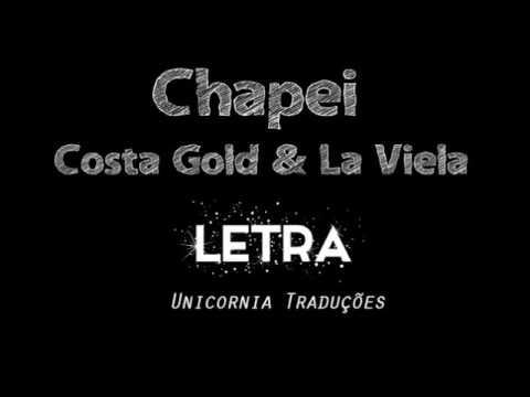 Chapei - Costa Gold & La Viela (Letra)