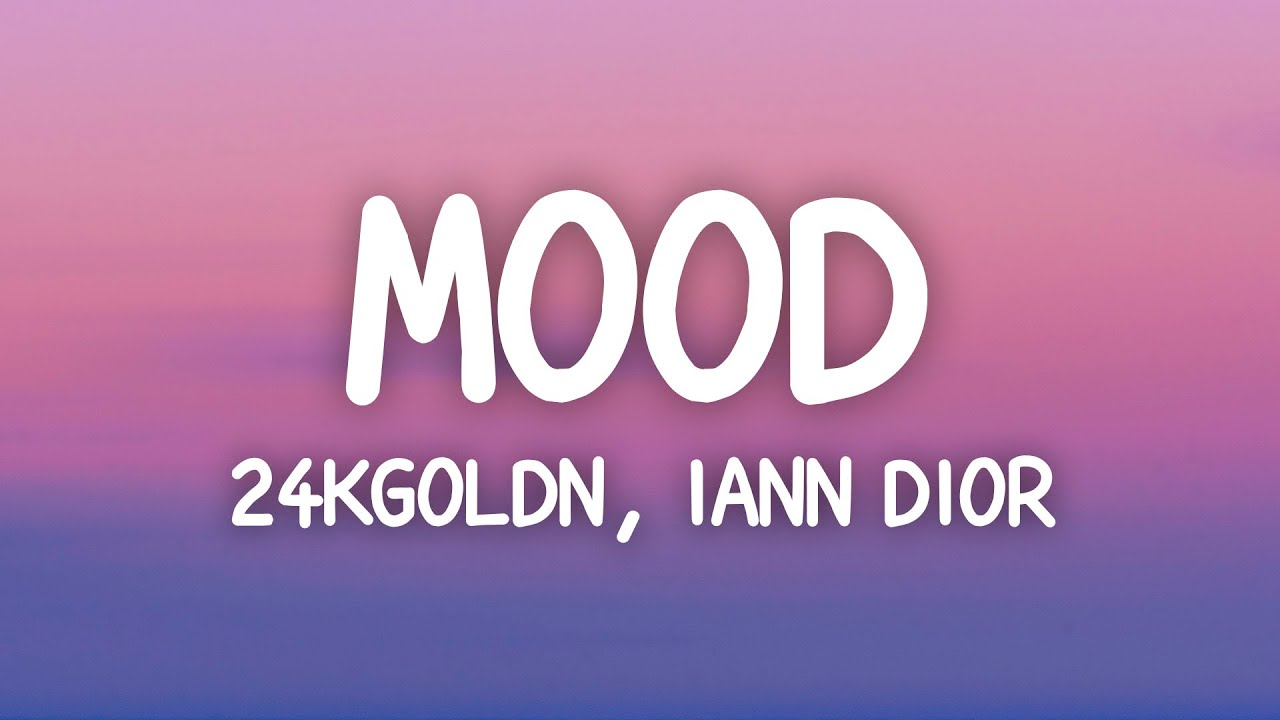 24kGoldn - Mood (Lyrics) ft. Iann Dior