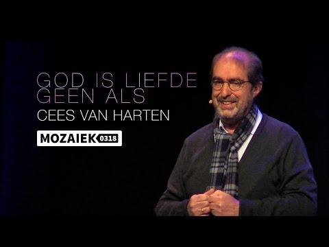 Preek: God is Liefde, geen 'ALS' - Cees van Harten