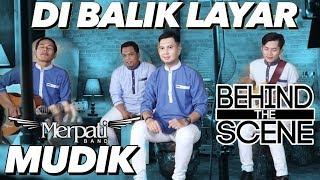 MUDIK - MERPATI BAND | BEHIND THE SCENE VIDEO KLIP 'DI BALIK LAYAR'