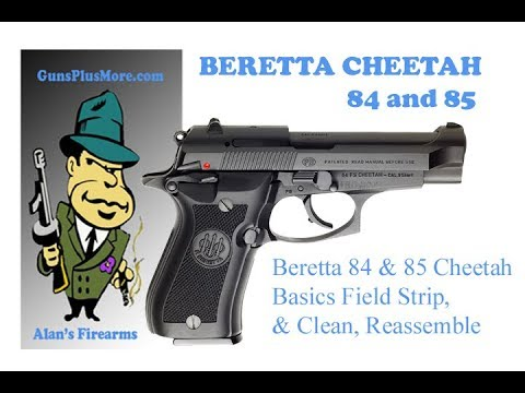 Beretta 84 and 85 CHEETA Takedown Filed strip, Clean and reassemble