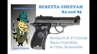 Beretta 84 and 85 CHEETA Takedown Filed strip, Clean and reassemble.