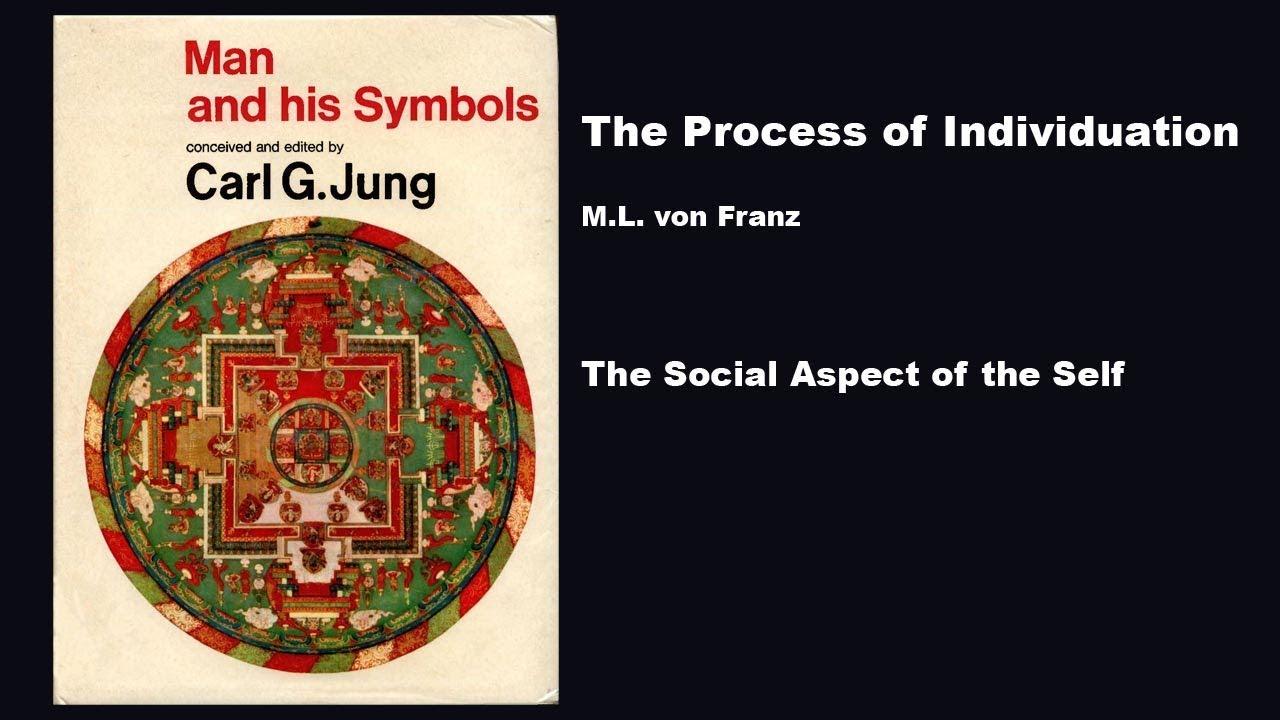 Man And His Symbols Process Of Individuation Social Aspect Of