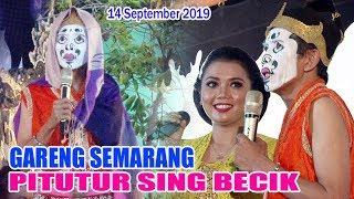 Download lagu Gareng Semarang Pituture Apik Tenan 14 September 2019 MP3