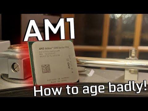 Socket AM1 - Aging Horribly!