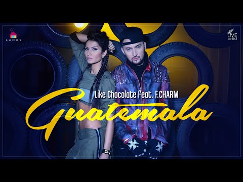 Like Chocolate feat. F.Charm - Guatemala