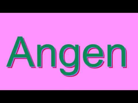 How to Pronounce Angen