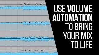 Use Volume Automation To Bring Your Mixes To Life - RecordingRevolution.com