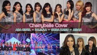 Cherrybelle - (cover : Ada Cinta, P.U.S.P.A, Cuma Kamu, Aisah) Mp3