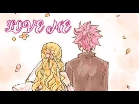 NaLu movie: L♡VE ME part 3 {re-upload}
