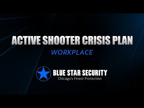 Blue Star Security ACTIVE SHOOTER CRISIS PLAN - Part 3: Workplace - Blue Star Security, LTD