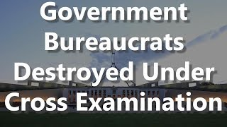 Government Bureaucrats Destroyed Under Cross Examination