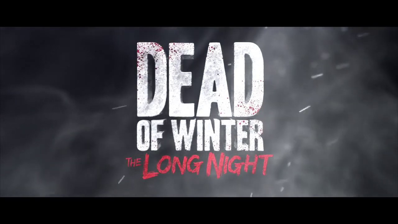 Trailer Dead of Winter : The Long Night  Exp.