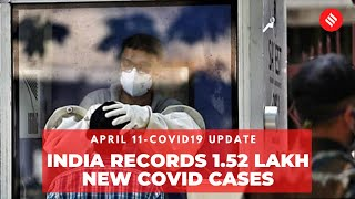 Coronavirus Update April 11: India records 1.52 lakh new Covid cases, 839 deaths in the last 24 hrs