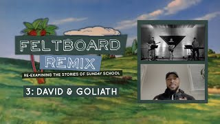 Feltboard Remix: David & Goliath (Week 3)