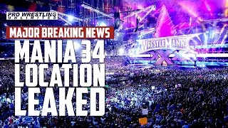 MAJOR BREAKING NEWS: WrestleMania 34 Location Leaked