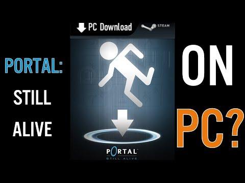 Portal: Still Alive...on PC? Part 1 - Still Alive Maps & Cut Ending
