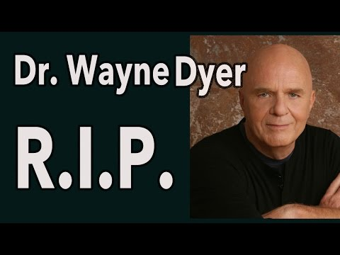 Dr. Wayne Dyer Dies... R.I.P. and Thank You