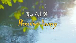 The Art of Primitive Living Ep. 102 - Bird Snare