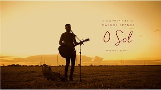 Baixar O Sol - Vitor Key (Cover) Marcos France { Acoustic Sessions I }
