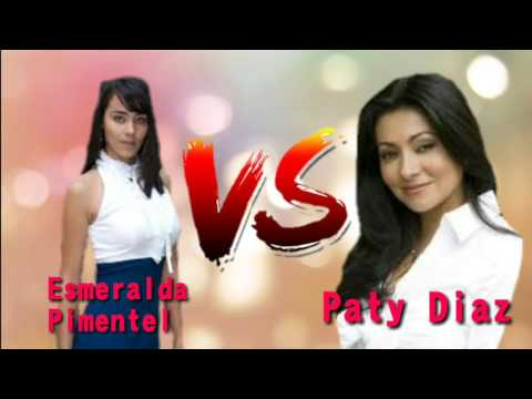 ESMERALDA PIMENTEL VS PATY DIAZ