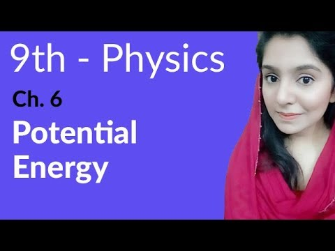 Potential Energy - Physics Chapter 6 Work and Energy - 9th Class