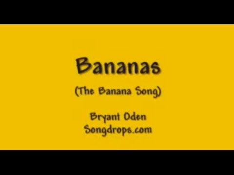 Funny Song: Bananas (The Banana Song)