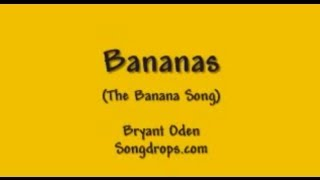 Repeat youtube video Funny Song: Bananas (The Banana Song)