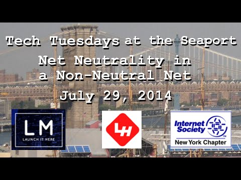 Tech Tuesdays at the Seaport: Net Neutrality in a Non-Neutral Net