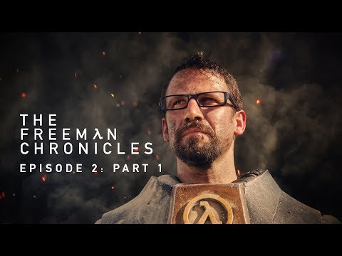 Half-Life (Live Action) The Freeman Chronicles: Episode 2: Part 1 - Directed by Ian James Duncan