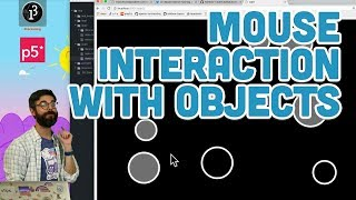 7.4: Mouse Interaction with Objects - p5.js Tutorial