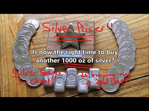 Silver Prices!?!?! Is now the right time to buy another 1000 oz of silver?