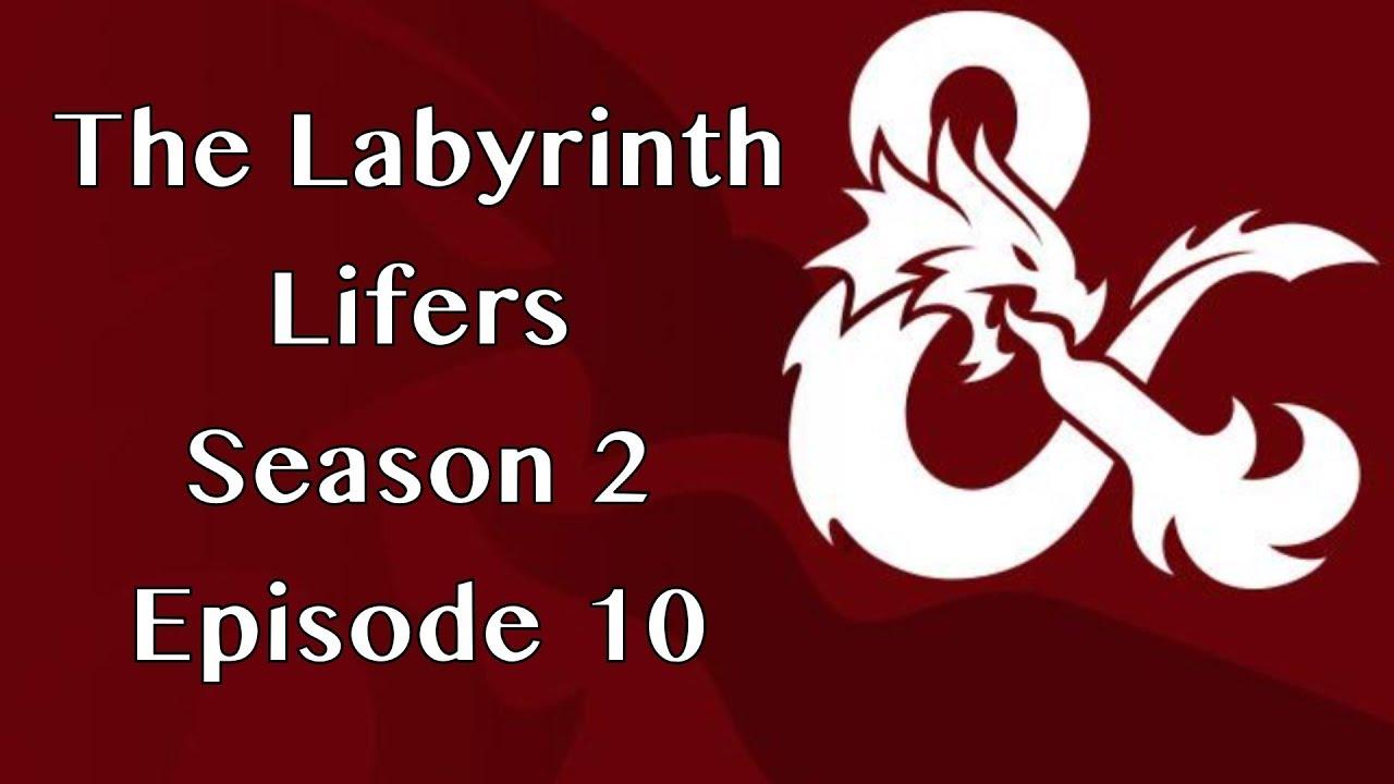 Download The Labyrinth Lifers - Season 2 Episode 10