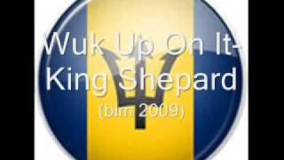 wuk up on it king shepard bim 2009