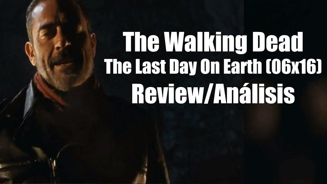 The Walking Dead Temporada 6 Capítulo 16 - The Last Day On Earth ...