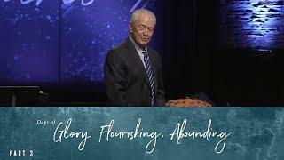2018 - Days of Glory, Days of Flourishing, Days of Abounding, Part 3