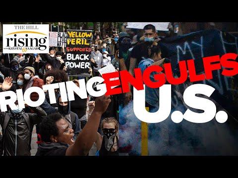 Krystal and Saagar react as worst rioting engulfs America since MLK's death
