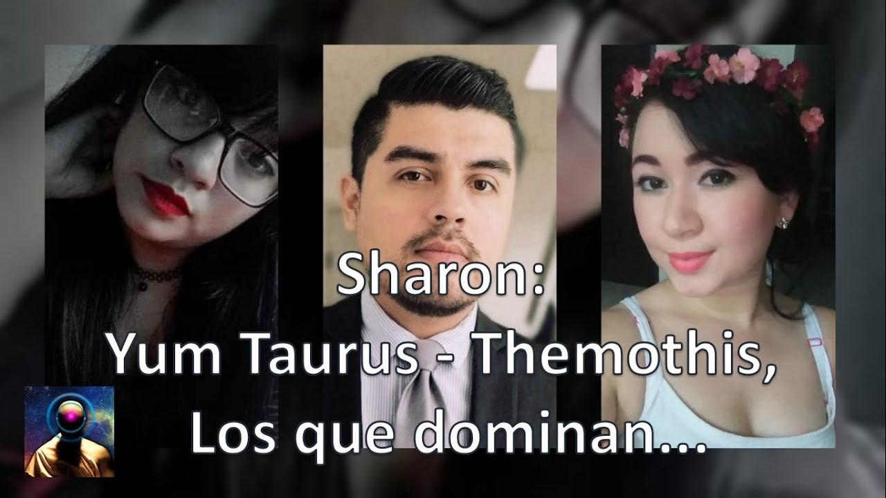 05 - Sharon - Yum Taurus - Themothis, Los que dominan...