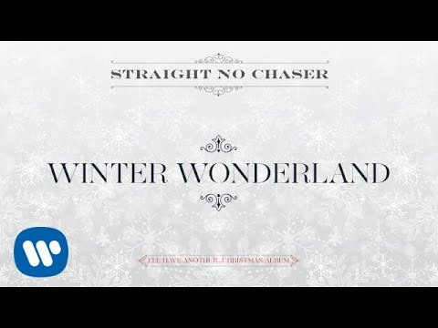 Download Straight No Chaser - Winter Wonderland[Official Audio]