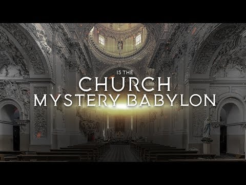 Is the Christian Church Mystery Babylon?