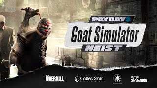 PAYDAY 2: The Goat Simulator Heist Trailer