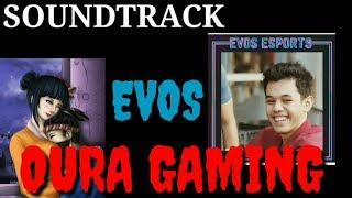 Download BACKSOUND OURA GAMING 2018!! EVOS OURA!!! BTW-KOLEKTIVO !!!