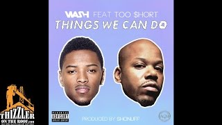 Wash ft. Too Short - Things We Can Do [Prod. ShoNuff] [Thizzler.com] Mp3